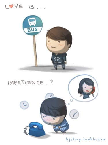 Love is... impatience - HJStory